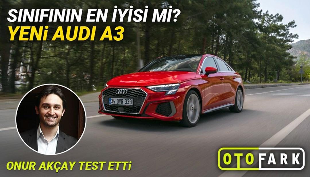 Gözü Yükseklerde: Yeni Audi A3 (Otofark test sürüşü)