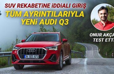 OTOMOBİL TESTİ: Tüm ayrıntılarıyla yenilenen Audi Q3