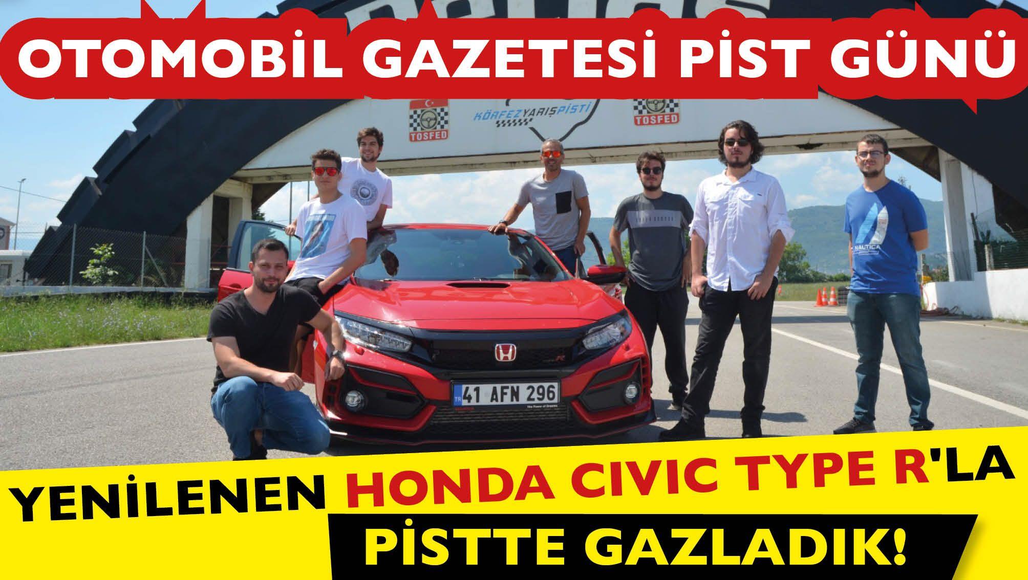 Honda Civic Type R'la Pistte Gazladık!. Otomobil Gazetesi Pist Günü izlenimleri